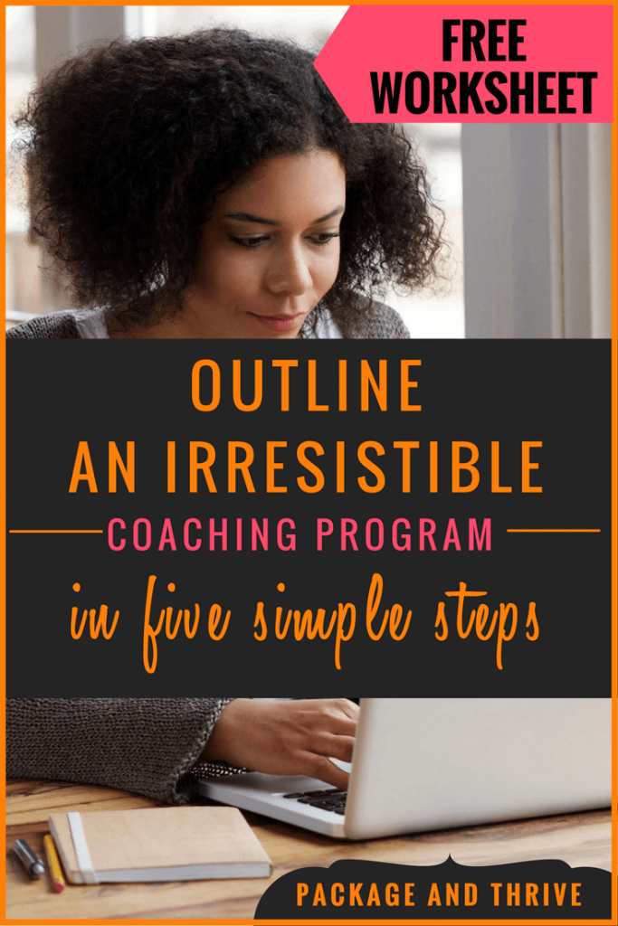 Health, wellness or spiritual coaches - Learn how to outline an irresistible coaching program that's easy to sell to the clients you'd really LOVE to serve. Get this free guide and worksheet to follow along