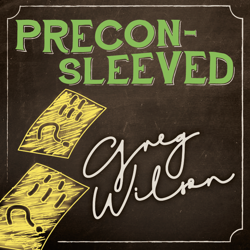 Preconsleeved by Gregory Wilson & David Gripenwaldt Instant Download
