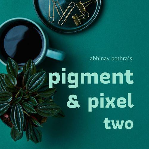 Pigment & Pixel 2.0 by Abhinav Bothra Instant Download