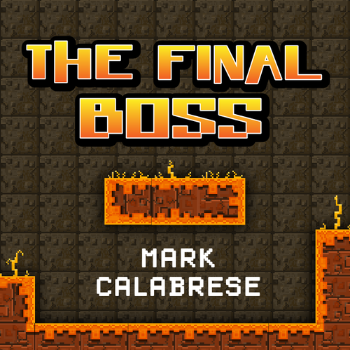 The Final Boss by Mark Calabrese Instant Download
