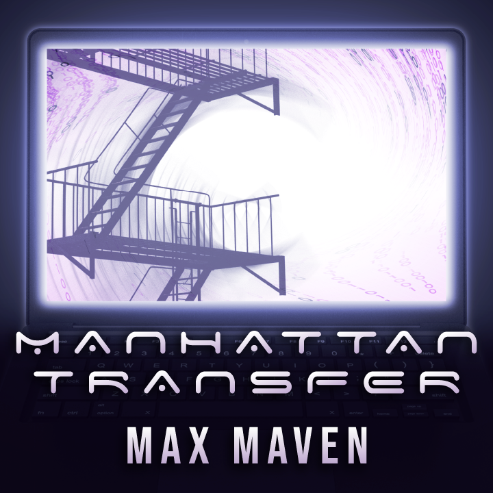 Manhattan Transfer by Max Maven Instant Download