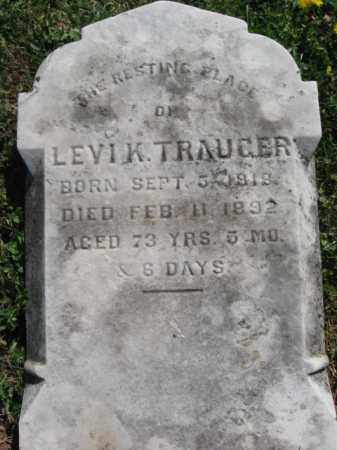TRAUGER, LEVI K. - Bucks County, Pennsylvania | LEVI K. TRAUGER - Pennsylvania Gravestone Photos