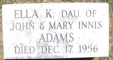 ADAMS, ELLA K. - Juniata County, Pennsylvania | ELLA K. ADAMS - Pennsylvania Gravestone Photos