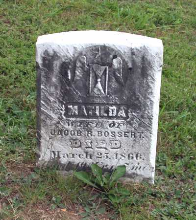 BOSSERT, MATILDA - Juniata County, Pennsylvania | MATILDA BOSSERT - Pennsylvania Gravestone Photos