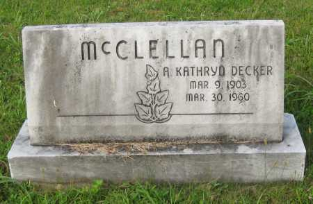 DECKER MCCLELLAN, A. KATHRYN - Juniata County, Pennsylvania | A. KATHRYN DECKER MCCLELLAN - Pennsylvania Gravestone Photos