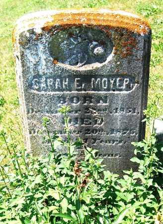 MOYER, SARAH E. - Juniata County, Pennsylvania | SARAH E. MOYER - Pennsylvania Gravestone Photos