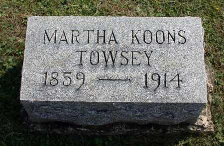 "KOONS TOWSEY, MARTHA ELIZABETH ""MATTIE"" - Juniata County, Pennsylvania   MARTHA ELIZABETH ""MATTIE"" KOONS TOWSEY - Pennsylvania Gravestone Photos"