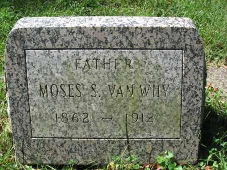 VAN WHY, MOSES S. - Monroe County, Pennsylvania | MOSES S. VAN WHY - Pennsylvania Gravestone Photos