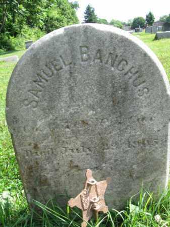 BANCHUS, SAMUEL - Montgomery County, Pennsylvania | SAMUEL BANCHUS - Pennsylvania Gravestone Photos