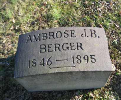 BERGER, AMBROSE J.B. - Northampton County, Pennsylvania | AMBROSE J.B. BERGER - Pennsylvania Gravestone Photos