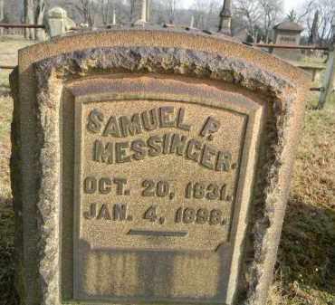 MESSINGER, SAMUEL P. - Northampton County, Pennsylvania   SAMUEL P. MESSINGER - Pennsylvania Gravestone Photos