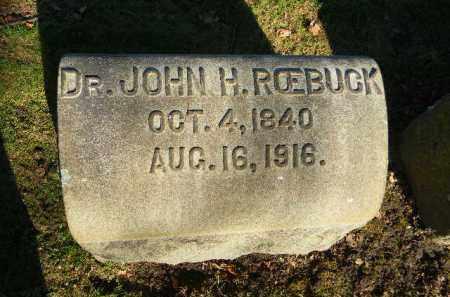 ROEBUCK, DR. JOHN H. - Northampton County, Pennsylvania   DR. JOHN H. ROEBUCK - Pennsylvania Gravestone Photos