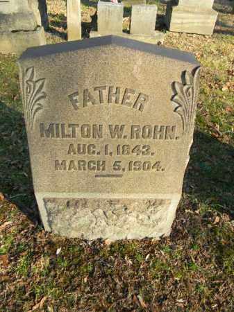 ROHN, MILTON W. - Northampton County, Pennsylvania | MILTON W. ROHN - Pennsylvania Gravestone Photos