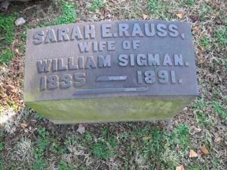 RAUSS SIGMAN, SARAH E. - Northampton County, Pennsylvania | SARAH E. RAUSS SIGMAN - Pennsylvania Gravestone Photos