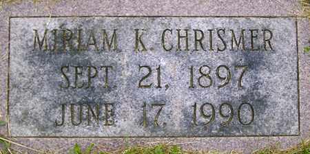 CHRISMER, MIRIAM K - Northumberland County, Pennsylvania | MIRIAM K CHRISMER - Pennsylvania Gravestone Photos