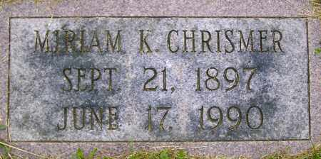 CHRISMER, MIRIAM K - Northumberland County, Pennsylvania | MIRIAM K CHRISMER - Pennsylvania Gravestone Photos