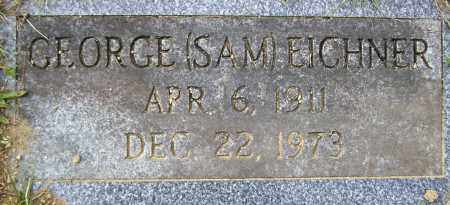EICHNER, GEORGE (SAM) - Northumberland County, Pennsylvania   GEORGE (SAM) EICHNER - Pennsylvania Gravestone Photos