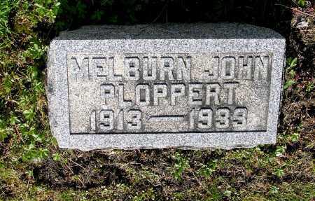 PLOPPERT, MELBURN JOHN - Northumberland County, Pennsylvania   MELBURN JOHN PLOPPERT - Pennsylvania Gravestone Photos