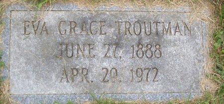 TROUTMAN, EVA GRACE - Northumberland County, Pennsylvania   EVA GRACE TROUTMAN - Pennsylvania Gravestone Photos
