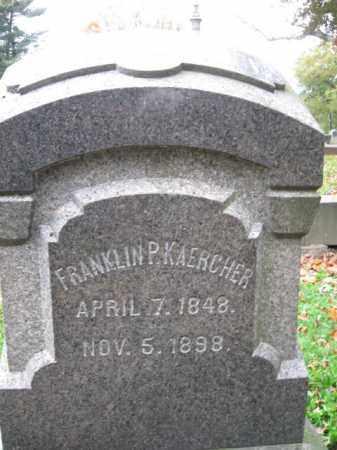 KAERCHER, FRANKLIN P. - Schuylkill County, Pennsylvania | FRANKLIN P. KAERCHER - Pennsylvania Gravestone Photos