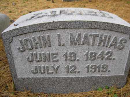 MATHIAS, JOHN I. - Schuylkill County, Pennsylvania | JOHN I. MATHIAS - Pennsylvania Gravestone Photos