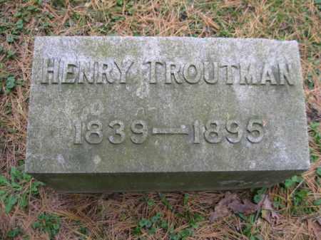 TROUTMAN, HENRY - Schuylkill County, Pennsylvania   HENRY TROUTMAN - Pennsylvania Gravestone Photos