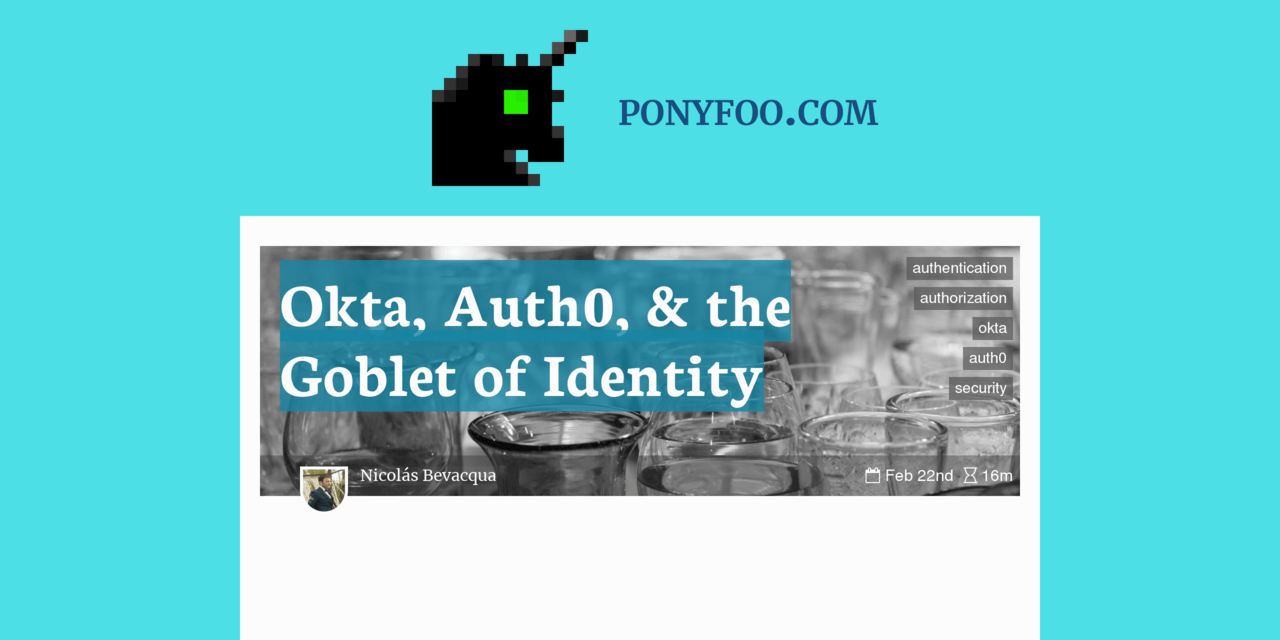 Okta, Auth0, & the Goblet of Identity