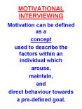 MOTIVATIONAL INTERVIEWING Motivation can be defined as a PowerPoint PPT Presentation