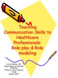 Teaching Communication Skills to Healthcare PowerPoint PPT Presentation