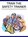 TRAIN THE SAFETY TRAINER PowerPoint PPT Presentation