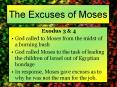The Excuses of Moses Exodus 3 & 4 God called to Moses from PowerPoint PPT Presentation