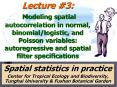 Lecture 3: Modeling spatial autocorrelation in normal, binomial/logistic, and Poisson variables: autoregressive and spatial filter specifications PowerPoint PPT Presentation