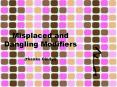 Misplaced and Dangling Modifiers (thanks Cindy!) PowerPoint PPT Presentation