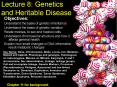 Lecture 8: Genetics and Heritable Disease PowerPoint PPT Presentation