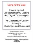 Going for the Gold Innovating and Collaborating thru Gaming and Digital Technologies  The Georgetown County Library PowerPoint PPT Presentation
