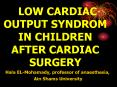 LOW CARDIAC OUTPUT SYNDROM IN CHILDREN AFTER CARDIAC SURGERY PowerPoint PPT Presentation