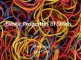 -Elastic%20Properties%20of%20Solids PowerPoint PPT Presentation