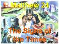 Matthew 24  The Signs of the Times PowerPoint PPT Presentation