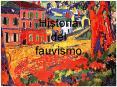 Historia del fauvismo PowerPoint PPT Presentation
