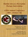 Martial Arts as a Recreation Therapy Intervention ATRA Annual Conference 2004  PowerPoint PPT Presentation