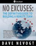 No Excuses: The Definitive Guide To Building A Remote Team PowerPoint PPT Presentation