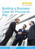 Building Business Case for Procure-to-Pay PowerPoint PPT Presentation