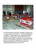 The first shipment of SPEAR3 magnets (9 dipoles and 12 quadrupoles) arrived April 3. The second shipment (3 dipoles, 7 quadrupoles, and 6 sextupoles) left the Institute of High Energy Physics (IHEP) April 4 and should arrive at SSRL in early May. One PowerPoint PPT Presentation