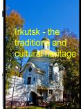 Irkutsk - the traditions and cultural heritage PowerPoint PPT Presentation