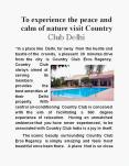 To Experience the Peace and Calm of Nature Visit Country Club Delhi PowerPoint PPT Presentation