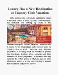 Luxury Has a New Destination at Country Club Vacation PowerPoint PPT Presentation