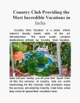 Country Club providing the most incredible vacations in India PowerPoint PPT Presentation