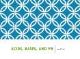 ACIDS, BASES, AND pH PowerPoint PPT Presentation