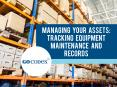Managing Your Assets: Tracking Equipment Maintenance and Records PowerPoint PPT Presentation