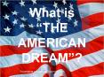 THE AMERICAN DREAM PowerPoint PPT Presentation